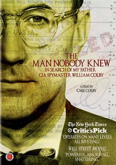 """The Man Nobody Knew: In Search of My Father CIA Spymaster William Colby (2011) was such a truly interesting and well made film. I have always been interested in the CIA especially from a historical perspective. Synopsis: """"Carl Colby, the son of enigmatic Cold War-era CIA op William Colby, gets to know his father in discussions with contemporaries and historians. Their insights illuminate the elder Colby's life as well as America's intelligence system then and now."""""""
