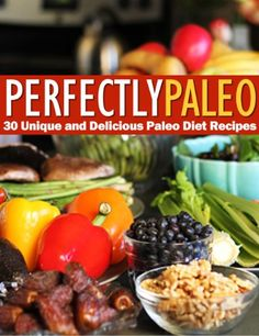 (Paleo Diet Diabetes) Perfectly Paleo - 30 Unique and Delicious Paleo Diet Recipes #Paleo #Diet #Grocery