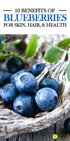 You know that blueberries are delicious and that they are good for you. From delaying signs of aging to aiding weight loss, studies indicate that these blueberries hold the key to better skin, hair, and health. #blueberries