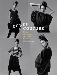 Cut-Up Couture: Edgy Upcycled Garments to Sew: Koko Yamase: 0499991608515: Amazon.com: Books