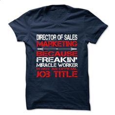 Director of Sales Marketing Tshirt and Hoodie - #tshirt diy #cute hoodie. GET YOURS => https://www.sunfrog.com/Funny/Director-of-Sales-Marketing-Tshirt-and-Hoodie.html?68278