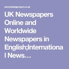 UK Newspapers Online and Worldwide Newspapers in English;International News…