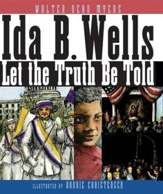 Ida B. Wells: Let the Truth Be Told:Ida B. Wells was an extraordinary woman. Long before boycotts, sit-ins, and freedom rides, Ida B. Wells was hard at work to better the lives of African Americans. Ida B Wells, Mighty Girl, County Library, Women In History, Black History, Inspirational Books, History Books, Civil Rights, The Life