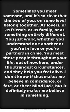 soulmate love quotes – Quotations and Quotes All Quotes, Quotable Quotes, Great Quotes, Quotes To Live By, Funny Quotes, Inspirational Quotes, Quotes On Fate, Meet Someone Quotes, Just Friends Quotes
