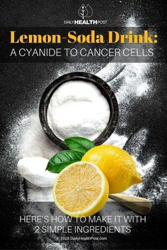 Lemon-Soda Drink: A Cyanide to Cancer Cells. Here's How to Make It With 2 Simple Ingredients...