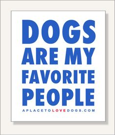 Dogs Are My Favorite People | Quote