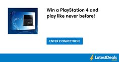 Win a PlayStation 4 and play like never before!