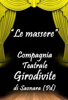 """""""Le massere"""" di Carlo Goldoni - Compagnia Teatrale Girodivite di Saonara (Pd) sab.25 ottobre ore 21 - Bagnoli di Sopra (Pd) Teatro C.Goldoni"""