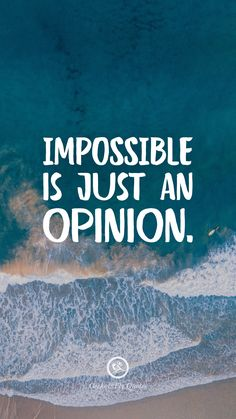 New Inspirational Quotes Impossible is just an opinion. Inspirational And Motivational iPhone HD Wallpapers Quotes