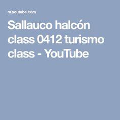 Sallauco halcón class 0412 turismo class - YouTube
