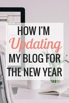 How I'm Preparing My Blog for the New Year | Blogging and Business - Very Erin Blog