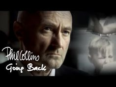 Phil Collins - Going Back (Official Music Video) - YouTube