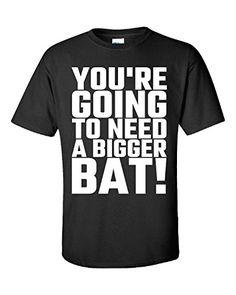 You Are Going To Need A Bigger Bat Strong Strength Training - Unisex Tshirt Black XL Super Fan Shirts http://www.amazon.com/dp/B014F2P8AK/ref=cm_sw_r_pi_dp_wrk4vb1VSZ9DE