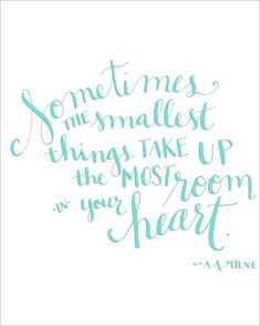 Free Printable: Sometimes the smallest things take up the most room in your heart - A. Milne - Love this quote from Winnie the Pooh! Free Printable Invitations Templates, Free Printable Quotes, Printable Thank You Cards, Printable Baby Shower Invitations, Free Quotes, Free Printables, Baby Shower Quotes, Baby Quotes, Winnie The Pooh Quotes
