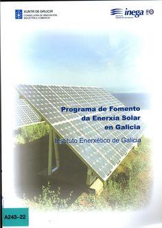Programa de fomento da enerxía solar en Galicia/ INEGA, Instituto Enerxético de Galicia; [prólogo, Xoán Caamaño Cebreiro]