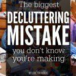 The Biggest Decluttering Mistake