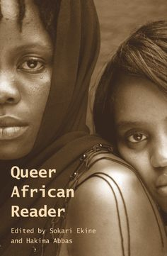 """""""As increasing homophobia and transphobia across Africa threatens to silence the voices of African Lesbian, Gay, Bisexual, Transgender and Intersex (LGBTI) people, the Queer African Reader brings together a collection of writings, analysis and artistic works that engage with the struggle for LGBTI liberation and inform sexual orientation and gender variance."""