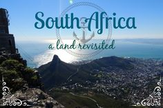 South Africa: a land revisited. Visiting favourite spots, exploring new ones on our second trip to the Cape Town area.