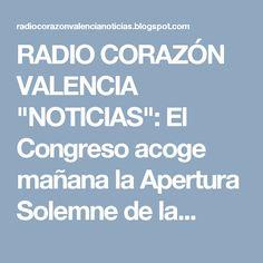 """RADIO CORAZÓN VALENCIA  """"NOTICIAS"""": El Congreso acoge mañana la Apertura Solemne de la..."""