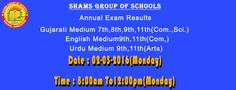 Shams Group of Schools Dear all Students Your Annaul Exam results on 2nd April 2016(Monday). Time: 8:00am To 12:00pm.