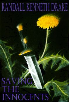 New Adult genre award-winning novel Saving The Innocents, a crossover of suspense, action, mystery, and romance by Randall Kenneth Drake Great Books, New Books, Sarah Mclachlan, Alanis Morissette, Sheryl Crow, Inspirational Message, Drake, Novels, Romance