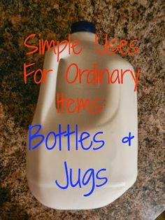 Simple Uses For Ordinary Items: Bottles and Jugs {Organizing Life With Less}