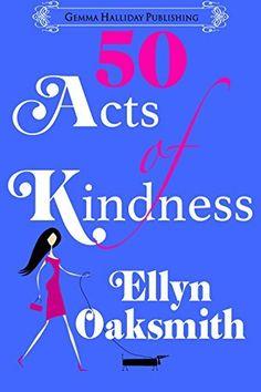 50 Acts of Kindness: a romantic comedy, http://www.amazon.com/dp/B00XUZGUEW/ref=cm_sw_r_pi_awdm_z8Hxvb1HQ40W6