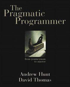 The Pragmatic Programmer: From Journeyman to Master: Andrew Hunt, David Thomas: 0785342616224: Amazon.com: Books