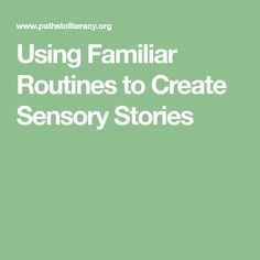 Using Familiar Routines to Create Sensory Stories