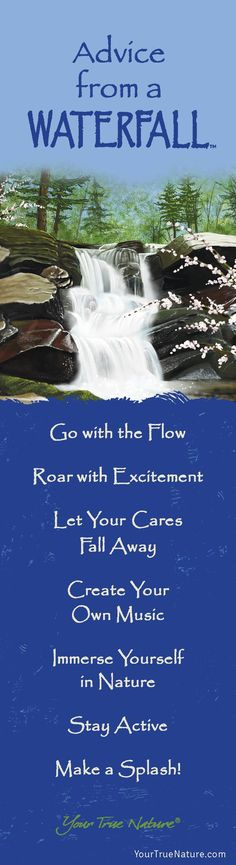 Change Advice from a Waterfall: Go with the Flow. yourtruenature.com
