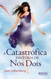 Bebendo Livros: A Catastrófica História de Nós Dois - Jess Rothenb...