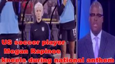 ###Hot News!US soccer player Megan Rapinoe kneels during national anthem ||Reaction