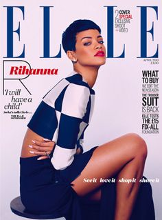 Bawse Moves: RiRi Rocks Her Own Brand On The Newly Revealed Cover Of ELLE UK