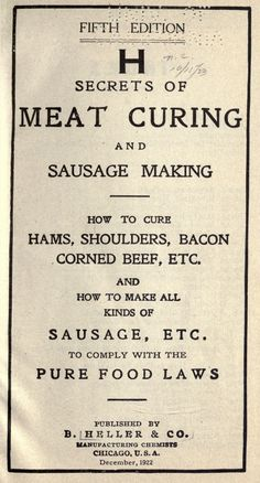 Secrets of meat curing and sausage making : how. Homemade Sausage Recipes, Pureed Food Recipes, Old Recipes, Vintage Recipes, Cookbook Recipes, Meat Recipes, Sausage Making, How To Make Sausage, Barbecue