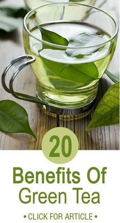20 Benefits of Green Tea Make hot, cool, add lemon and drink instead of soda!  #greentea#drinks#diabetes
