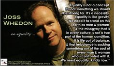 Joss Whedon on equality. I Joss Whedon! Joss Whedon, Pro Choice, Before Us, Inspire Me, In This World, Feminism, Equality, Favorite Quotes, Me Quotes
