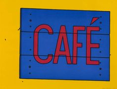 Patrick Caulfield 'Cafe Sign', 1968 © The estate of Patrick Caulfield. All Rights Reserved, DACS 2014