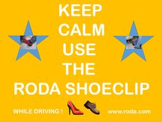 Roda ShoeClip protect Shoes /heels while driving !  www.roda.com