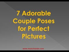 7 Adorable Couple Poses for Perfect Pictures - Mazichands....https://youtu.be/25wLzqck-gQ