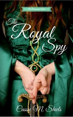 Author Interview, Cassie M. Shiels, The Royal Spy