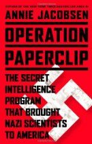The Hardcover of the Operation Paperclip: The Secret Intelligence Program that Brought Nazi Scientists to America by Annie Jacobsen at Barnes & Noble. New Books, Books To Read, Covert Operation, Science Programs, Thing 1, The Third Reich, Space Program, Conspiracy Theories, Paper Clip