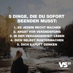 Visual Statements®️️ 5 Dinge, die du sofort beenden musst Sprüche / Zitate / Quotes /Leben / Freundschaft / Beziehung / Familie / tiefgründig / lustig / schön / nachdenken