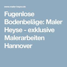 Fugenlose Bodenbeläge: Maler Heyse - exklusive Malerarbeiten Hannover