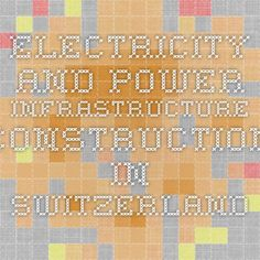 Electricity and Power Infrastructure Construction in Switzerland to 2019: Market Databook Now Available at iData Insights | iData Insights