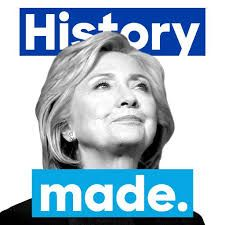 """Jen P. Fall 2016, Section II. """"History Made"""" from Hillary Clinton's personal twitter account, 2016. This image was posted by the Clinton campaign to her account a few hours after her nomination by the DNC. It highlights the gravity of her nomination for president and is meant to appeal to voters across all parties, and get them to acknowledge how important this moment was. Whether or not it resulted in votes, it resulted in the right media attention for Clinton."""