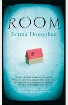 Emma Donoghue, Room. Meet Jack and Ma living in Room and get in touch with the naive child within you and relive how you've once perceived your world. But - and it's a major but- with the difference that living Outside Room would have made you unreal in Jack's eleven feet by eleven feet world.