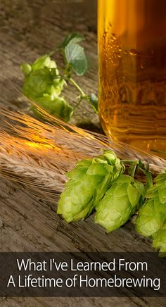 The lessons one homebrewer learned during a lifetime of brewing beer. #Homebrewing