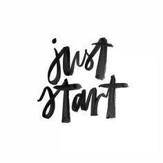 The first push to get the ball rolling is always the hardest. So just start.