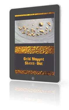 Gold Nugget Shoot Out- eBook+ Free Course Included!, $2 http://ecuazon.com/find-gold/gold-nugget-shoot-out/