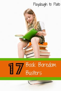 17 Book Boredom Busters. Irresistible follow up activities for 17 popular books. {Playdough to Plato}